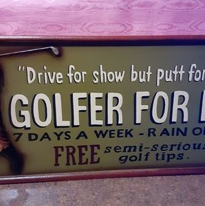 """Old Duffer """"Drive for show but putt for dough."""" Cl"""